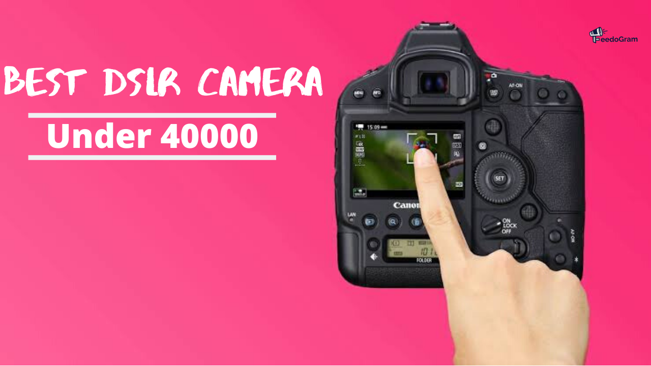 List Of Best DSLR Camera Under 4000. Full Specs and Review