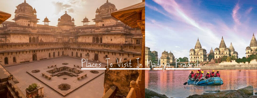 Best Places In Madhya Pradesh