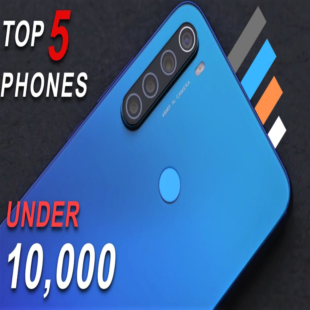List of the Best Phones Under 10000 in 2020.