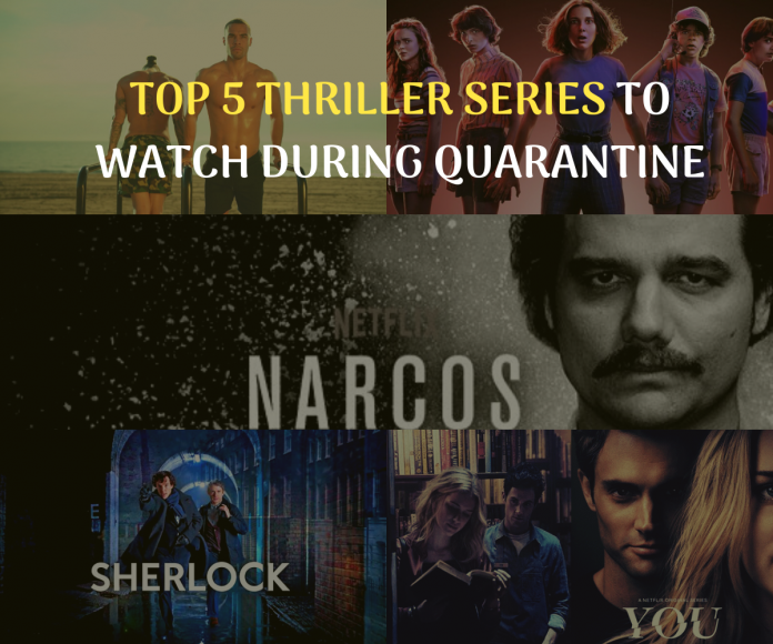 TOP 5 THRILLER SERIES TO WATCH DURING QUARANTINE